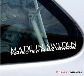""" Made in Sweden perfected in my garage "" classic & retro volvo / saab car sticker"